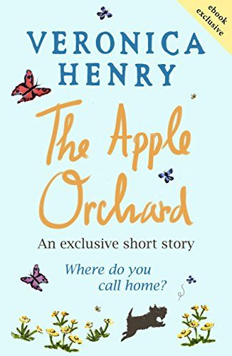 The Apple Orchard By Veronica Henry Short Stories Books Apple Orchard