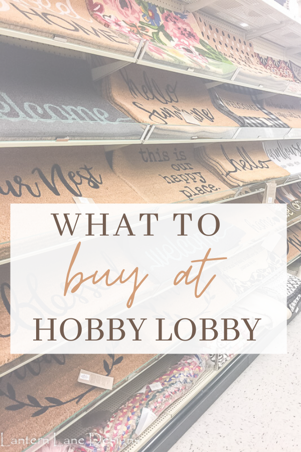 How to save money while shopping at Hobby Lobby and some of the best items to buy for your home decor