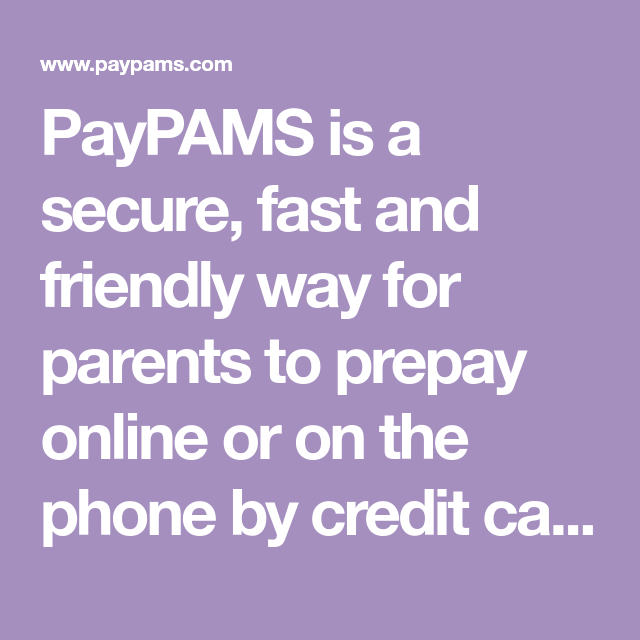PayPAMS Is A Secure, Fast And Friendly Way For Parents To