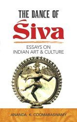 The Dance of Siva: Essays on Indian Art and Culture (Dover ...
