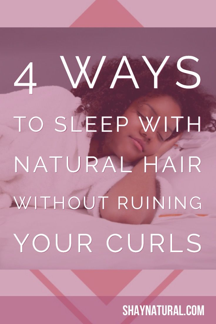 4 Ways to Sleep with Natural Hair Without Ruining Your Curls #naturalhairjourney