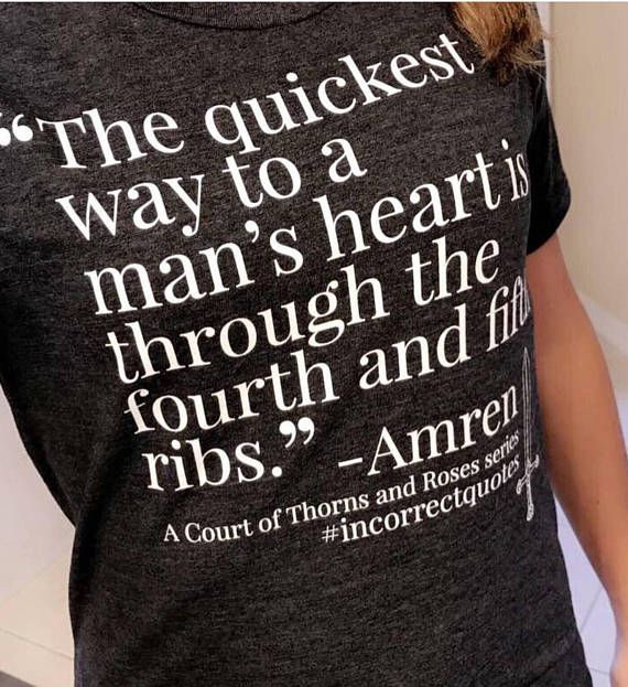 Amren Incorrect Quote - Sarah J. Maas A Court of Thorns and Roses T Shirt - Feyre & Rhysand - ACOTAR ACOMAF ACOWAR #feyreandrhysand