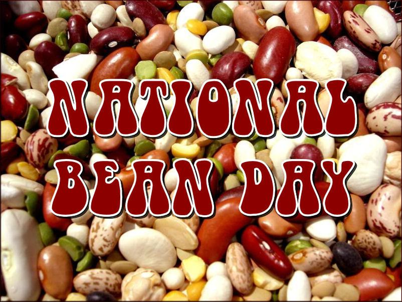"January 6 is National Bean Day ""Beans are highly"