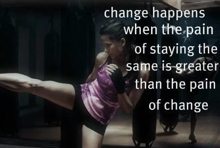it's worth the pain to change...