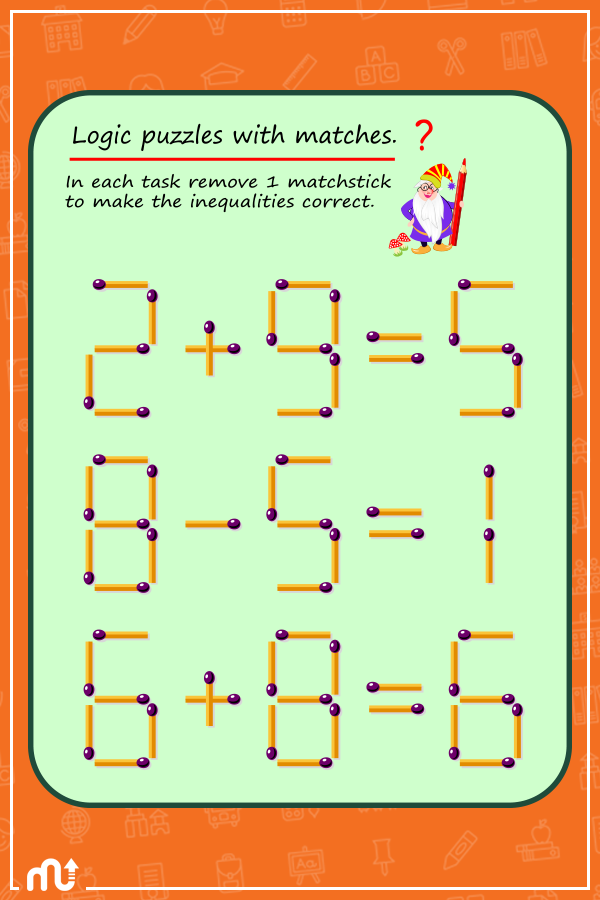 Here is a great logic puzzle mathriddle with matches