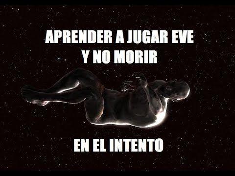 Primeros Pasos En Eve Online En Espanol Youtube Eve Online Memes Lost In Space