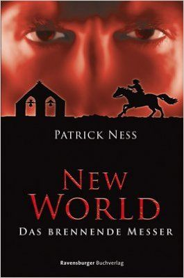 New World 3: Das brennende Messer Jugendliteratur ab 12 Jahre: Amazon.de: Patrick Ness, Petra Koob-Pawis: Bücher
