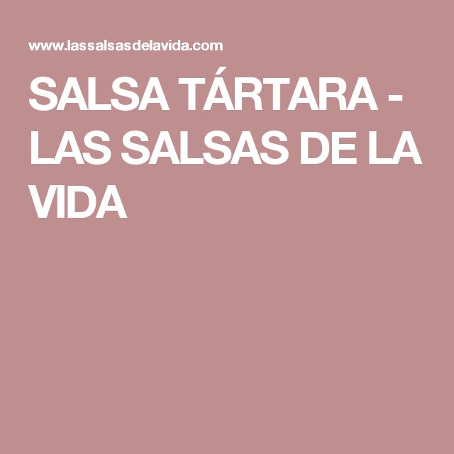 SALSA TÁRTARA         -          LAS SALSAS DE LA VIDA