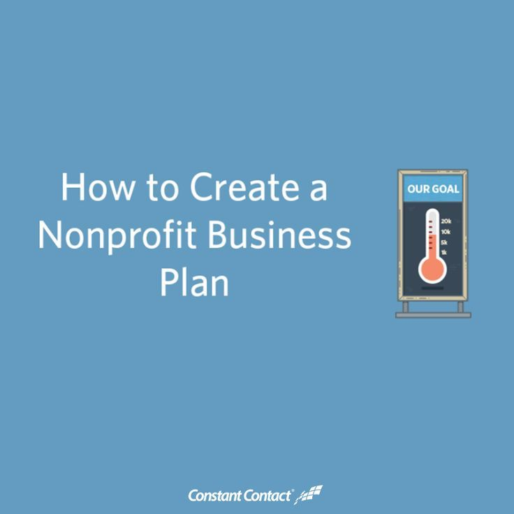How To Create A Nonprofit Business Plan Constant Contact Blogs Nonprofit Startup Business Planning Nonprofit Marketing