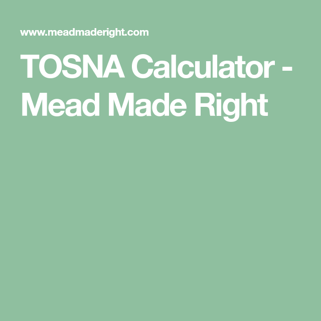 TOSNA Calculator - Mead Made Right In 2020