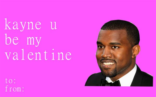 20 Of The Funniest Valentines Day ECards On Tumblr – Kanye West Valentine Cards