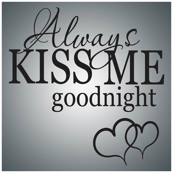 Marvelous Always Kiss Me Goodnight...Wall Quote Decal Vinyl Lettering Saying   A005 On