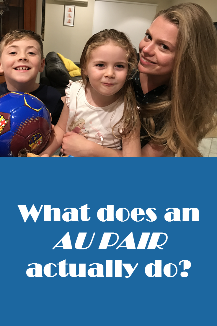 What does an Au Pair Actually do? | just me | Au pair