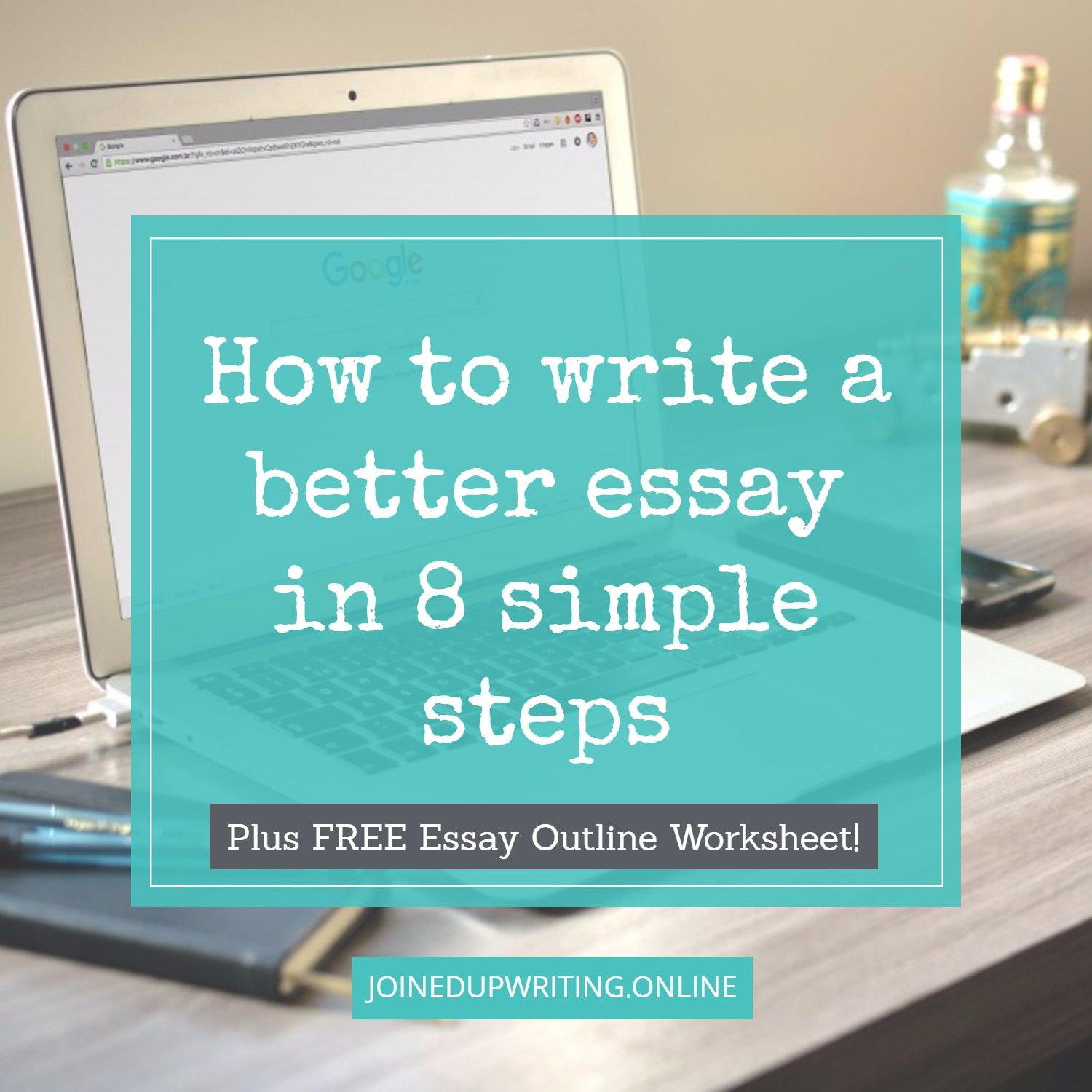 How To Write A Better Essay In 8 Simple Steps Plus Grab