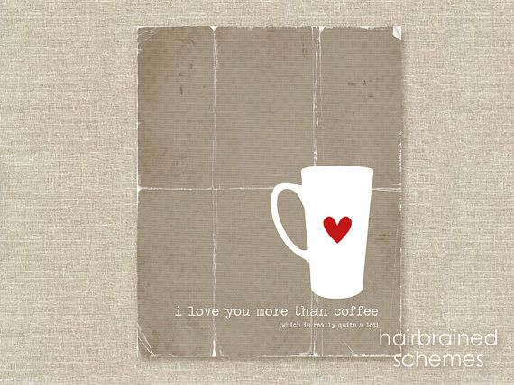Cute. Love Coffee Poster Digital Art Print - I Love You More Than Coffee - Taupe Brown Coffee Cup Red Heart Typography Art