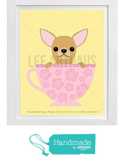 17D - Chihuahua Dog in Tea Cup Wall Art Print by Lee ArtHaus (One ...