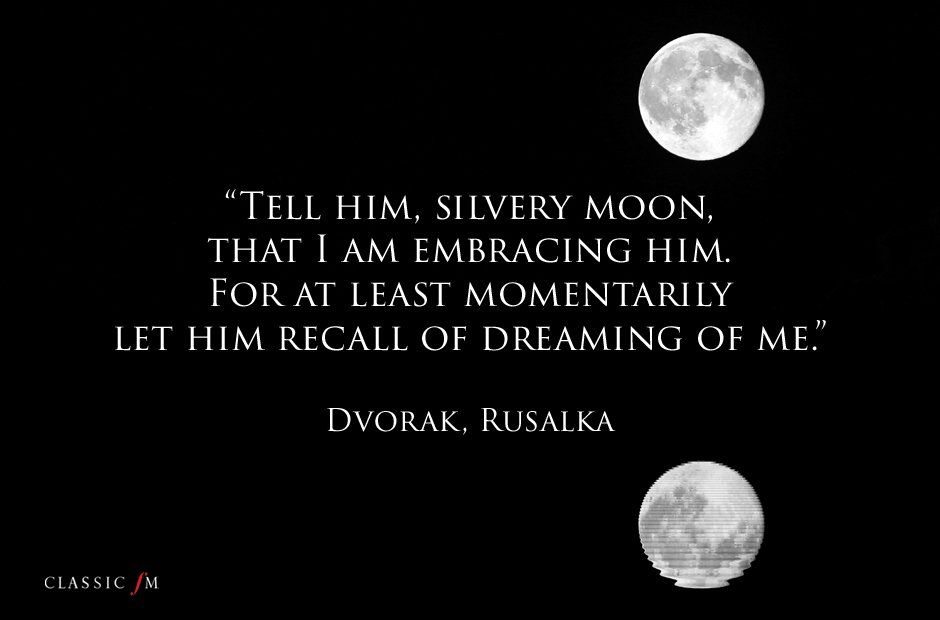 Opera Quotes Amazing Tell Him Silvery Moon That I Am Embracing Himfor At Least
