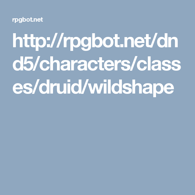 http://rpgbot net/dnd5/characters/classes/druid/wildshape | D20