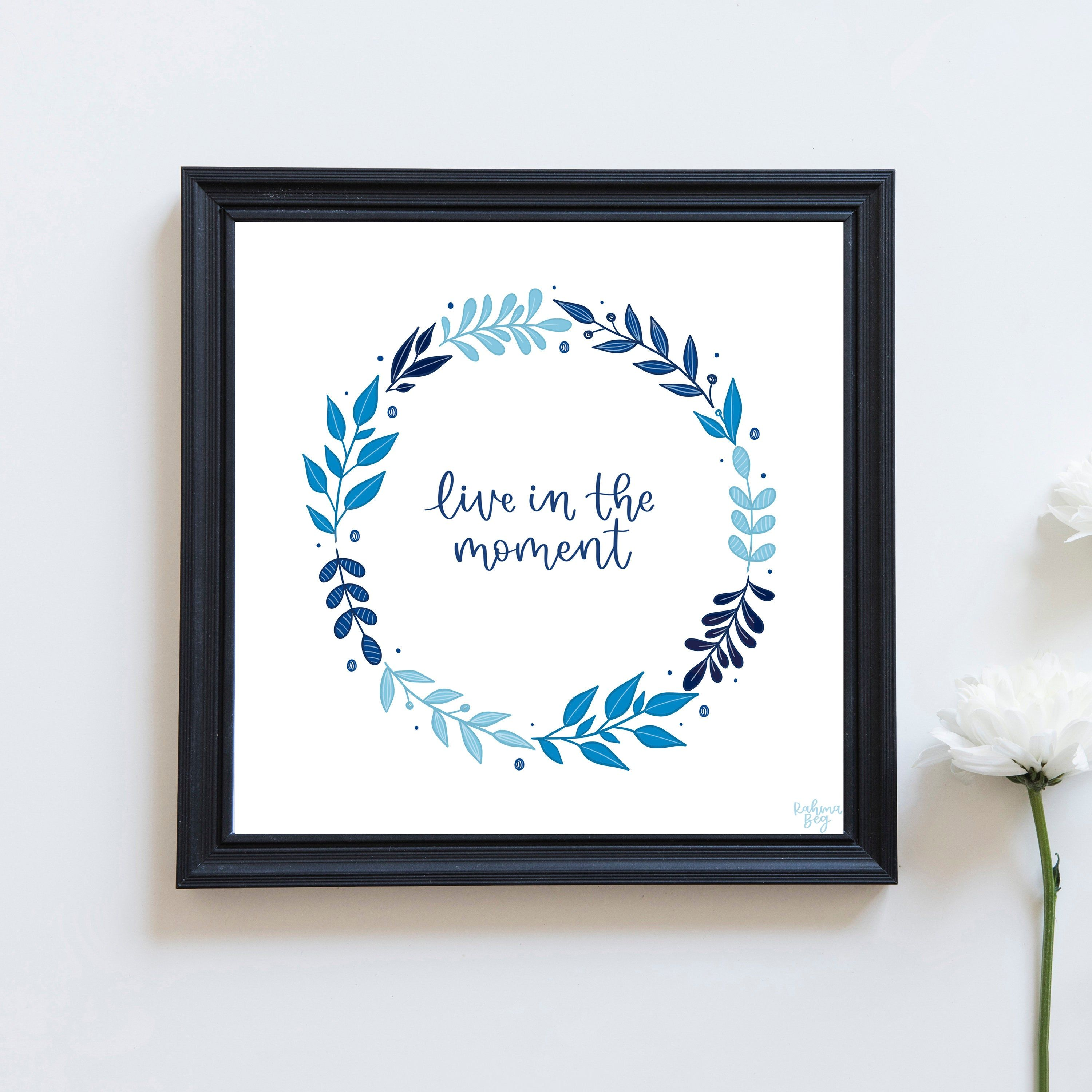 Photo of Live In The Moment Quote, Instant Download, Printable Wall Art, Hand Calligraphy Art Print, Wreath Illustration, Blue Wall Decor, Positivity
