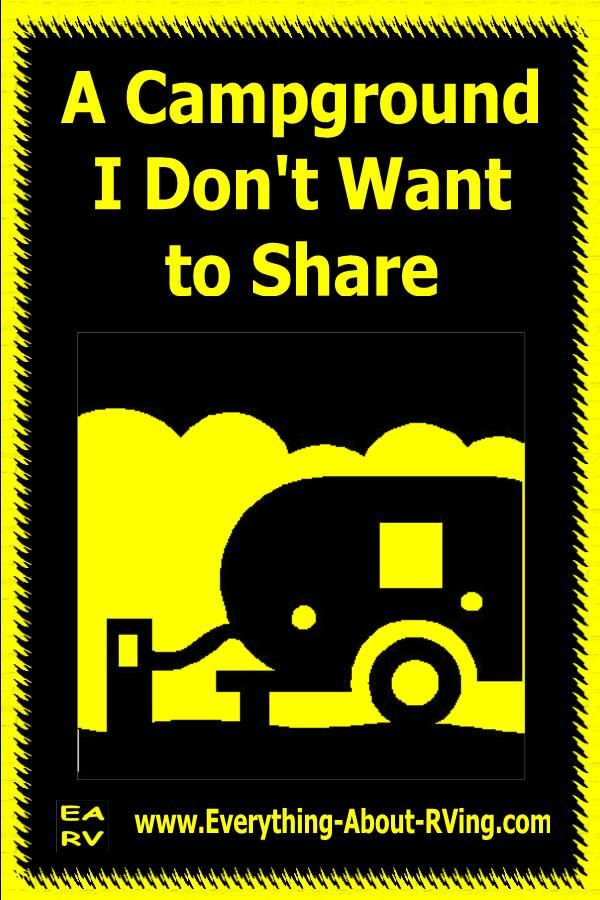 A Campground I Don't Want to Share | Motorhome travels, Rv ...