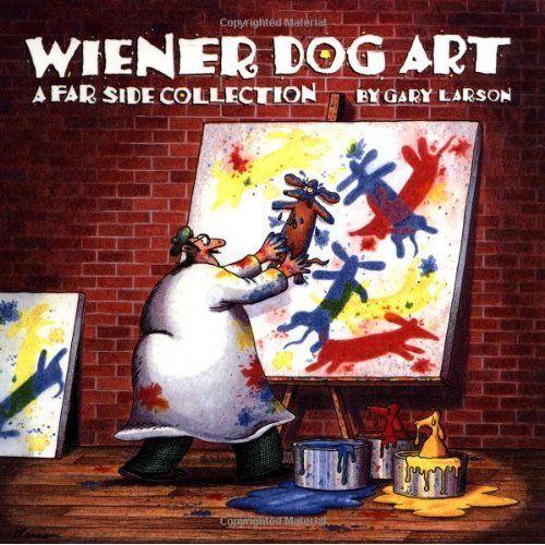 Wiener Dog Art: A Far Side Collection: Gary Larson: 9780836218657: Amazon.com: Books