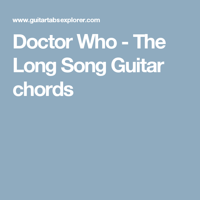 Doctor Who The Long Song Guitar Chords Music Pinterest