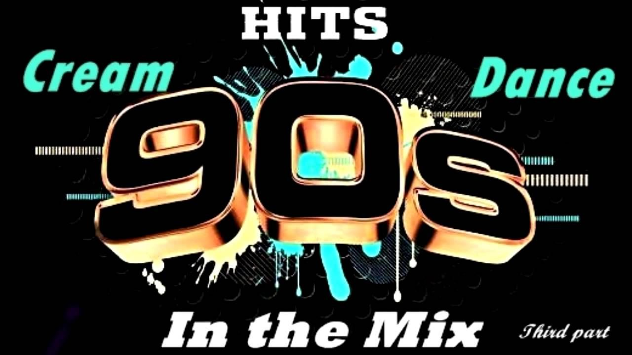 Cream Dance Hits of 90's In the Mix Third Part (Mixed