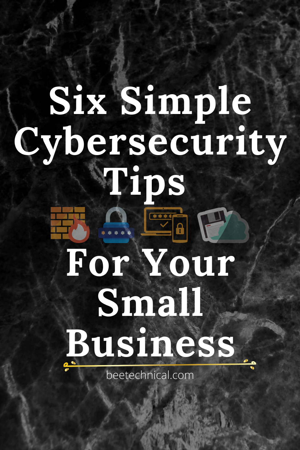 6 TIPS TO CYBERSECURITY FOR SMALL BUSINESS WEBSITES in