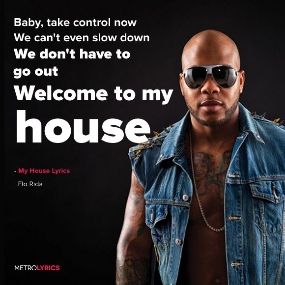 Flo Rida   My House Lyrics #FloRida #MyHouse #Lyrics