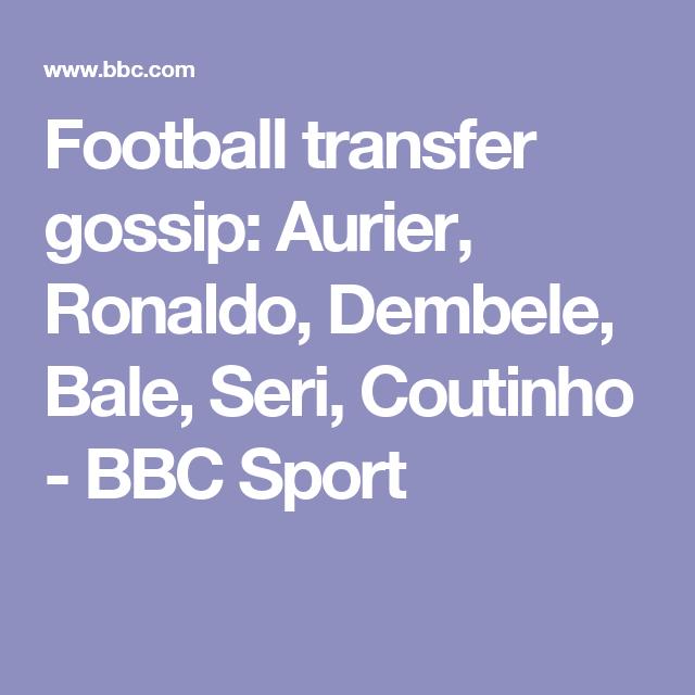 Wednesday S Gossip Column Football Transfers Bbc Sport Gossip