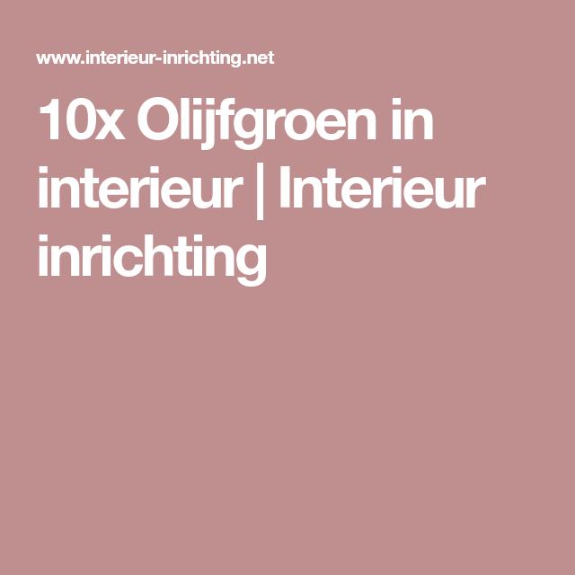10x Olijfgroen in interieur   Interieur inrichting   Boni   Pinterest