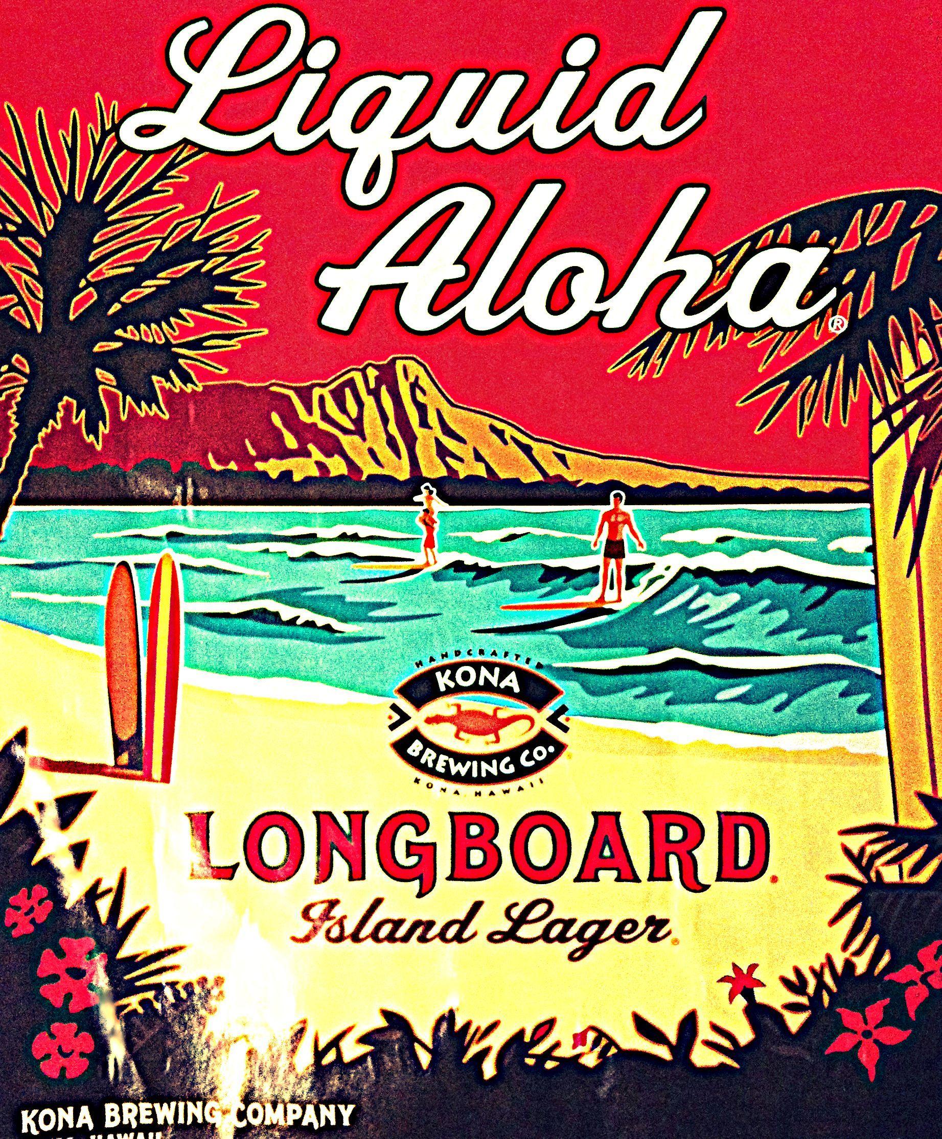 Everyone Can Use A Little Aloha In Their Lives Liquid Aloha Kona Brewing Co