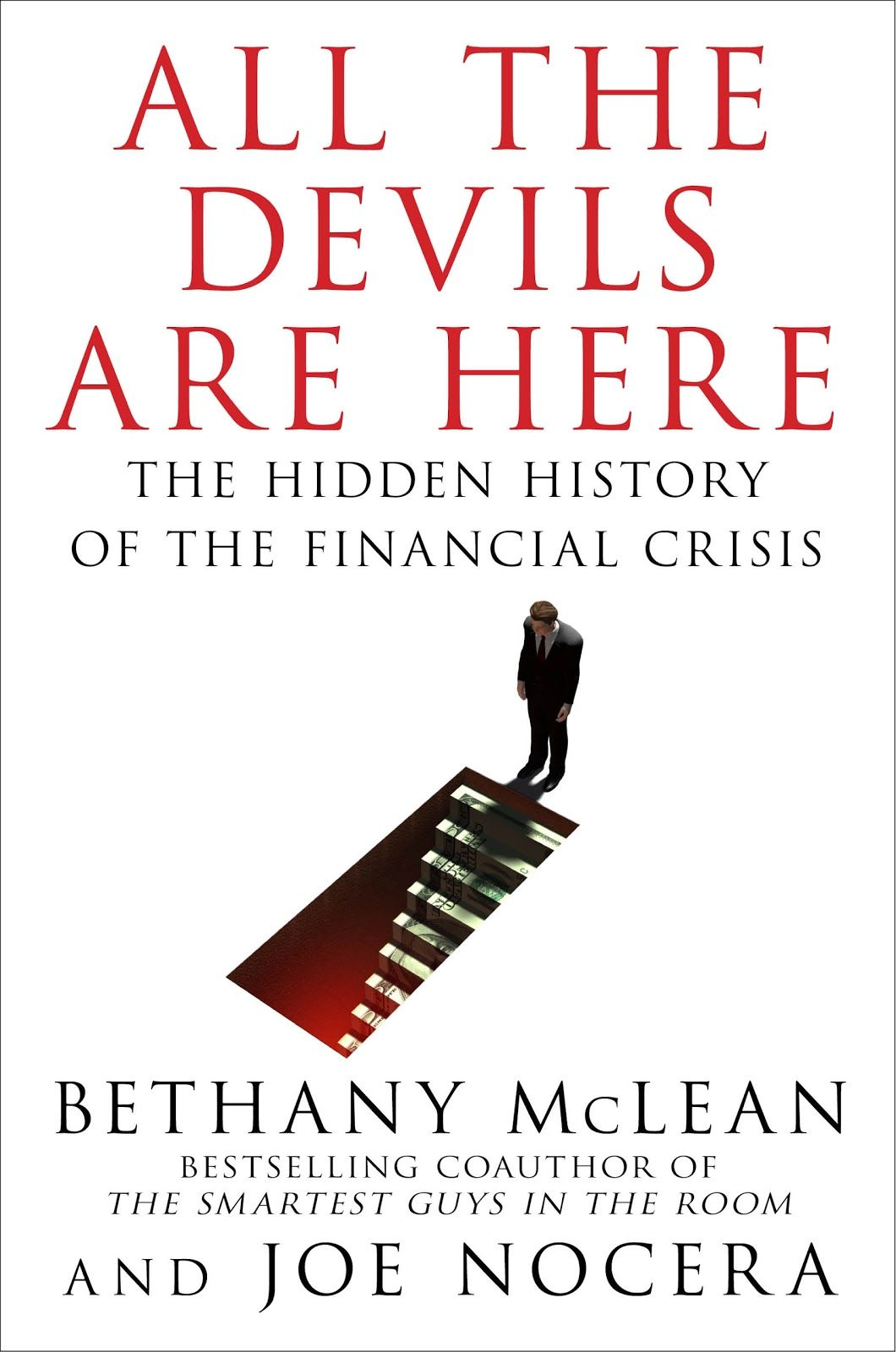 #AlltheDevilsAreHere: The #Hidden #History of the #Financial #Crisis is a #nonfiction book by authors #BethanyMcLean and #JosephNocera about the 2008 #financial #crisis. #AlltheDevilsAreHere #explores the #motivations of #everyone from famous #CEOs, #cabinetsecretaries, and #politicians to anonymous #lenders, #borrowers, #analysts, and #WallStreet #traders.