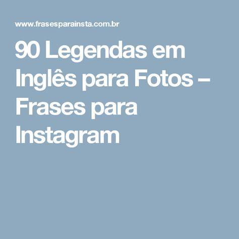 90 Legendas Em Inglês Para Fotos Frases Para Instagram Frases
