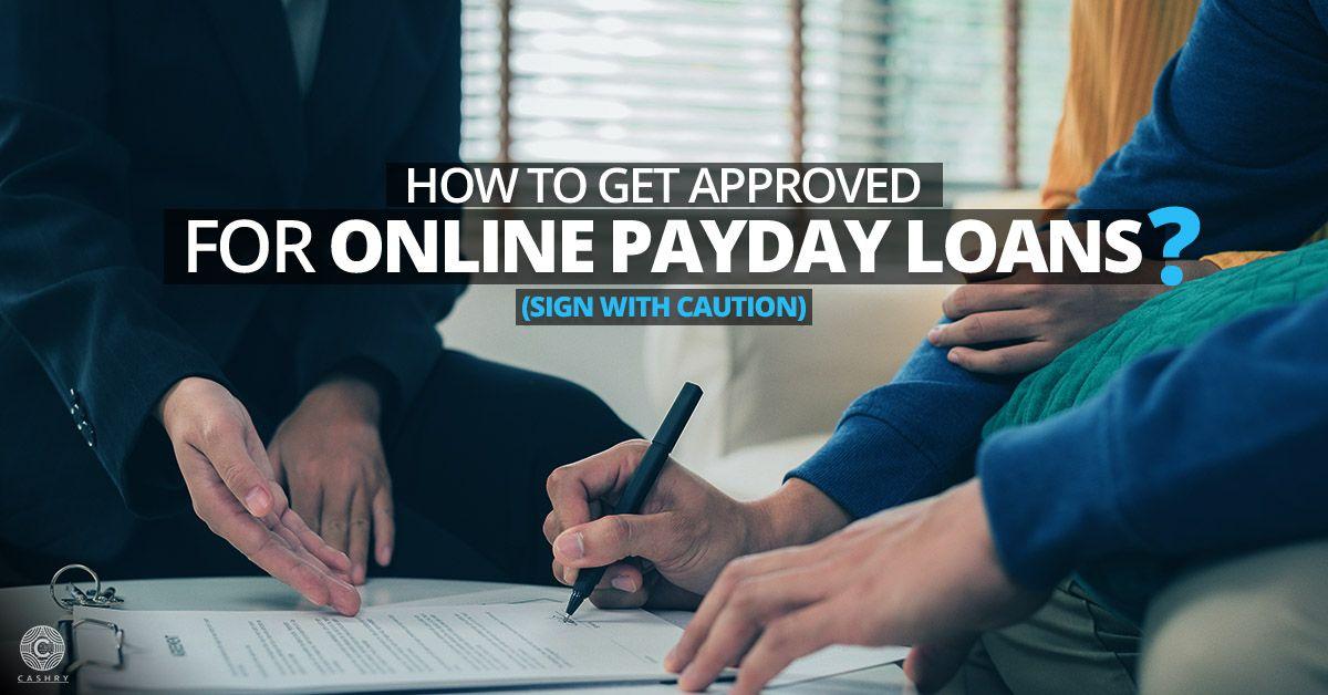 b936b31e7cd24e718040110ffaaaa65e - How To Get Approved For A Payday Loan Online