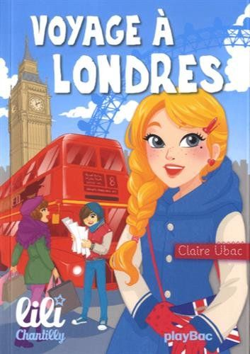 Amazon Fr Lili Chantilly Voyage A Londres Tome 9 Claire Ubac Livres Voyage A Londres Voyage Londres