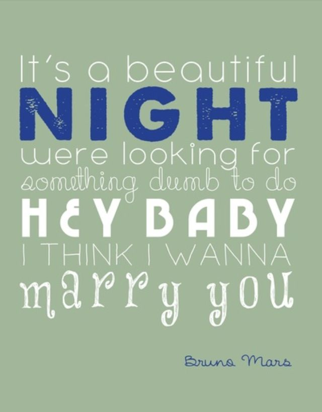 Hey baby, I think I wanna marry you. ♡ | song lyrics | Pinterest ...