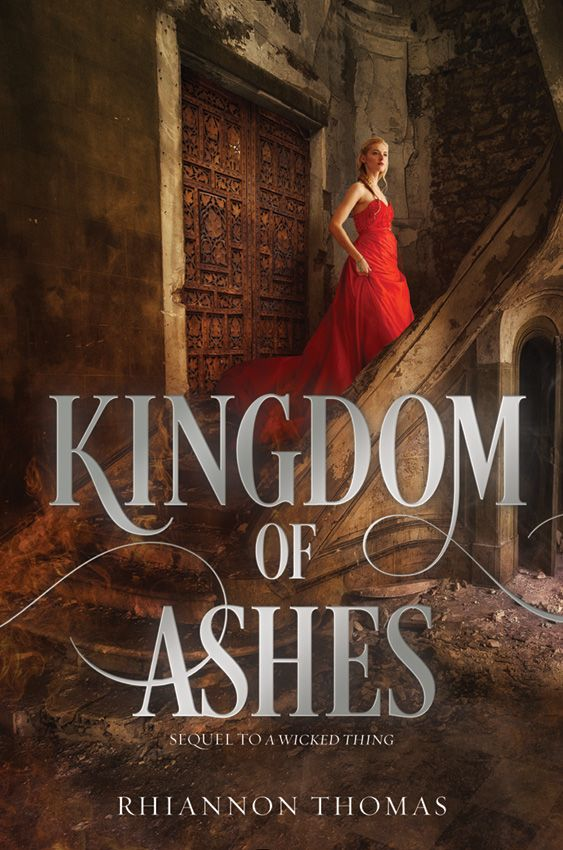 Cover Reveal: Kingdom of Ashes (A Wicked Thing #2) by Rhiannon Thomas -On sale February 23rd 2016 by HarperTeen -Asleep for a hundred years, awoken by a kiss, Aurora's life was supposed to be a fairytale. But since discovering that loyalty to the crown and loyalty to her country are two very different things, Aurora knows she can only dream of happily ever after. Once the enchanted princess, savior of her people, she is now branded a traitor.