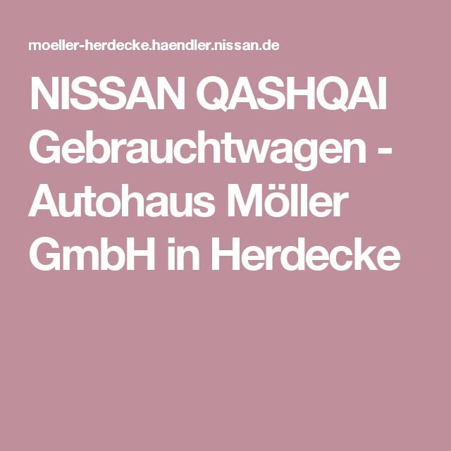 nissan qashqai gebrauchtwagen - autohaus möller gmbh in herdecke