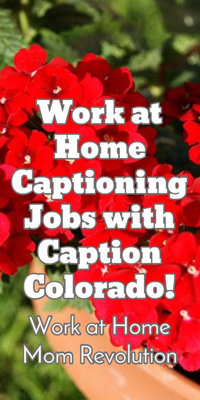 Work At Home Captioning Jobs With Caption Colorado Mom Revolution