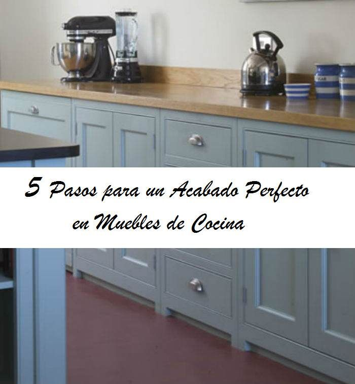 Pintar los muebles de cocina, 5 pasos imprescindibles para un ...