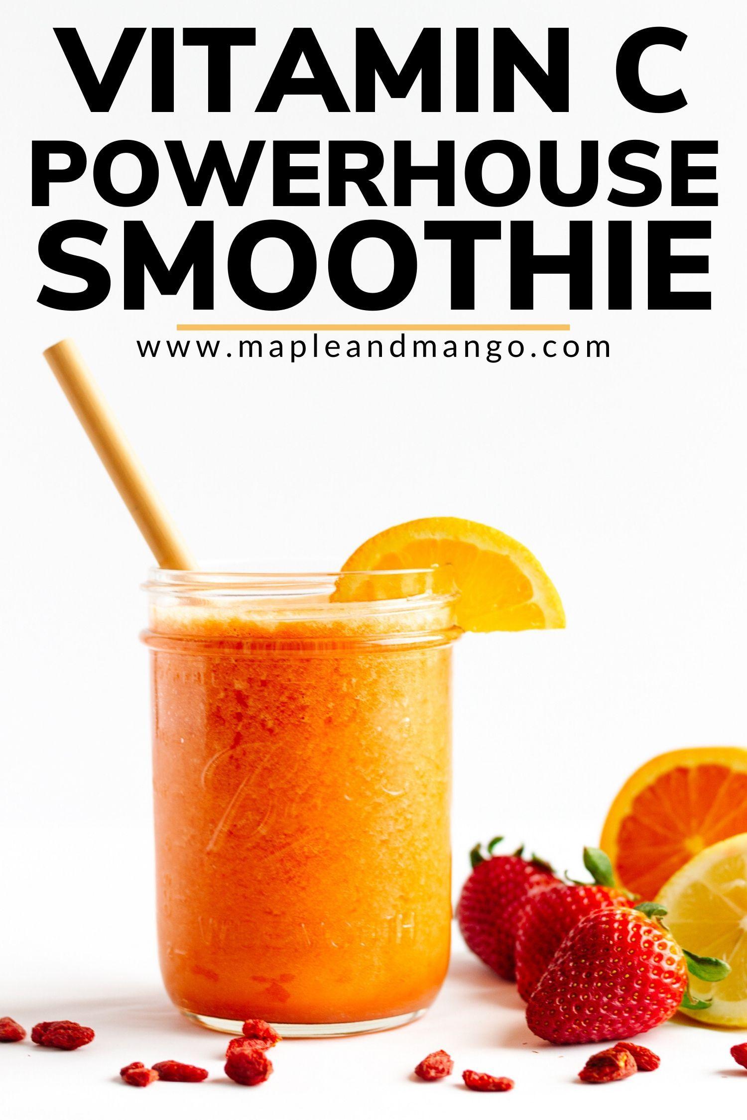 Vitamin C Powerhouse Smoothie Immune Boosting Maple Mango Recipe In 2020 Immune Boosting Smoothie Vitamin C Rich Fruits Vitamins