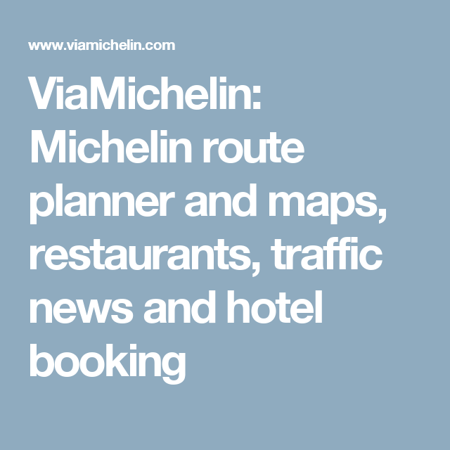 ViaMichelin: Michelin route planner and maps, restaurants ... on viamichelin route planner, microsoft route planner, nike route planner,