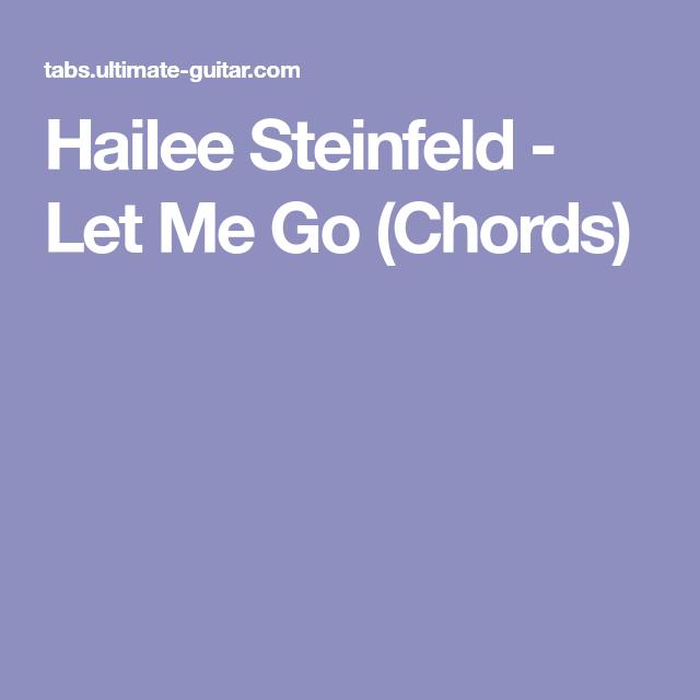 Hailee Steinfeld Let Me Go Chords Ukelele Pinterest Hailee