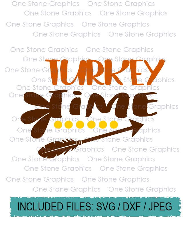 Turkey Time Svg Turkey Svg Turkey Turkey Clip Art Thanksgiving Svg Thanksgiving Svg File Cricut Thanksgiving Vinyl Thanksgiving Kids Silhouette Cameo Projects