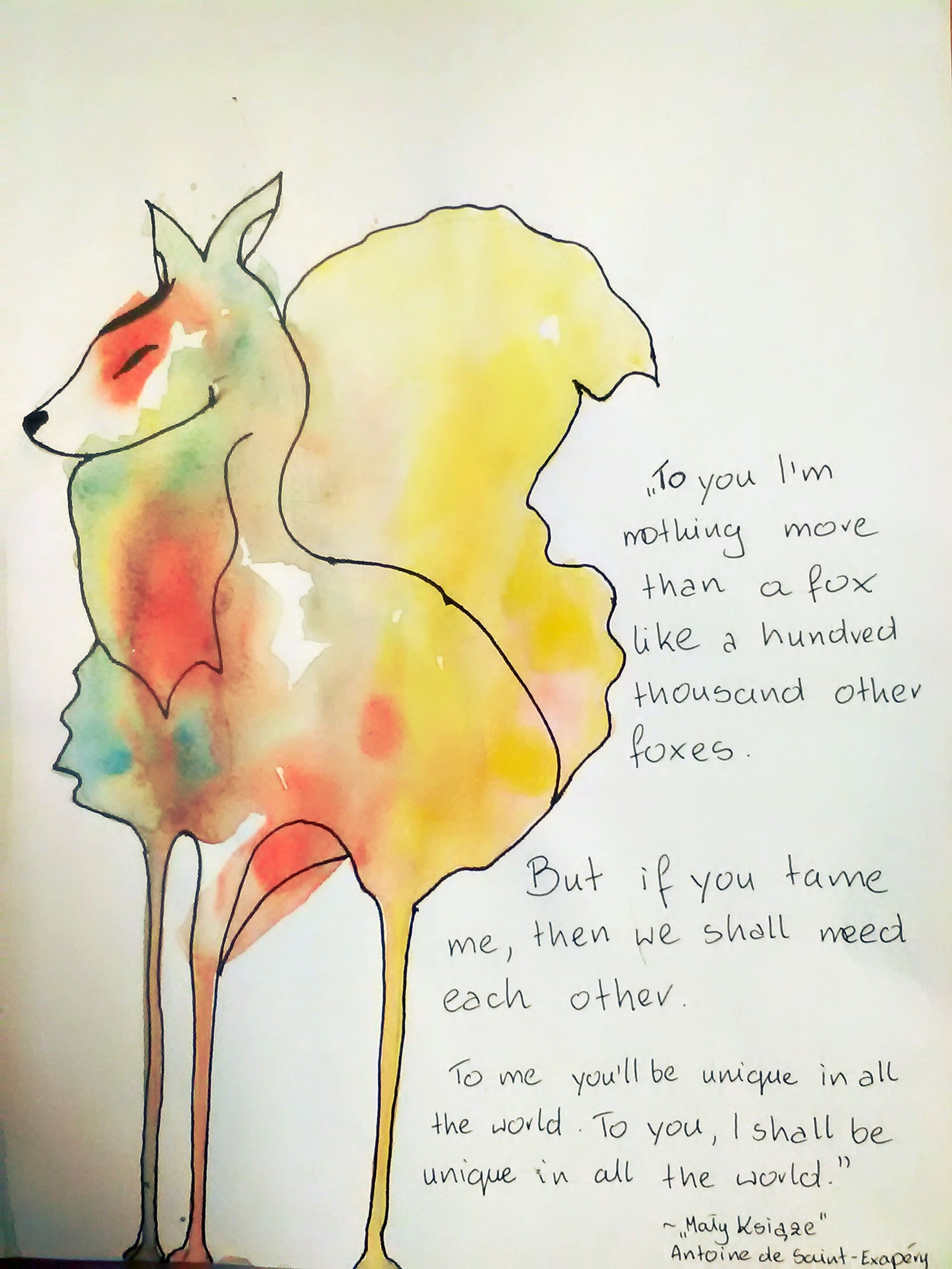 """""""To you I'm nothing more than a fox like a hundred thousand other foxes. But if you tame me, then we shall need each other. To me, you'll be unique in all the world. To you, I shall be unique in all the world...""""  Antoine de Saint-Exupéry.  #fox, #little prince, #watercolor"""
