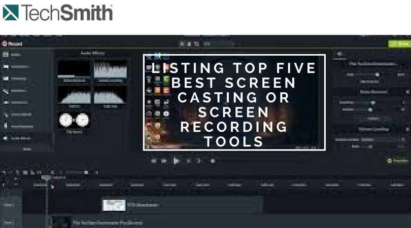 Listing Top Five Best Screen casting or Screen Recording