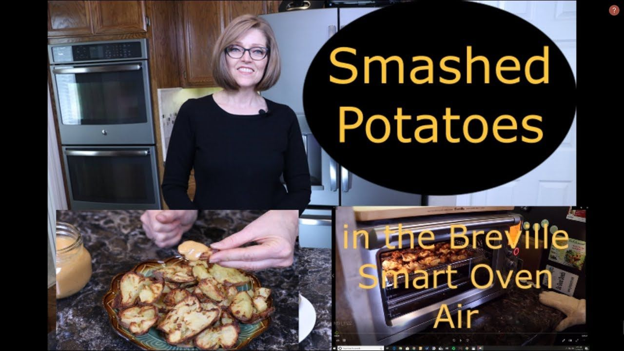Smashed Potatoes In The Breville Smart Oven Air Youtube
