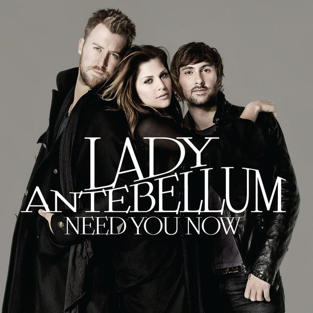 Need You Now, a song by Lady Antebellum on Spotify   Lady antebellum albums, Lady antebellum ...