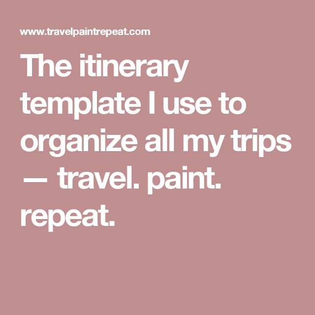 The Itinerary Template I Use To Organize All My Trips  Travel